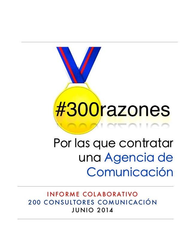 INFORME COL ABORATIVO 200 CONSULTORES COMUNICACIÓN JUNIO 2014 Por las que contratar una Agencia de Comunicación