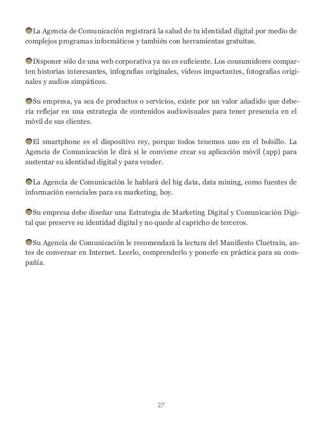 La Agencia de Comunicación registrará la salud de tu identidad digital por medio de complejos programas informáticos y tam...