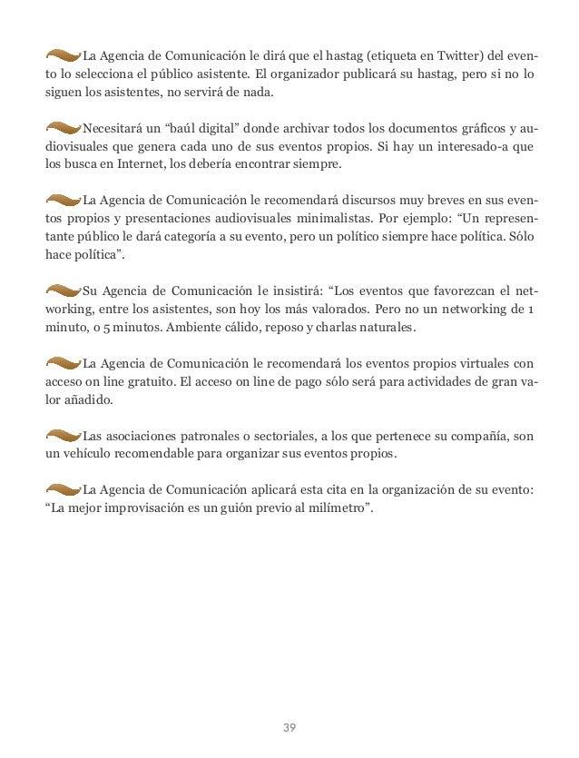 La Agencia de Comunicación le dirá que el hastag (etiqueta en Twitter) del even- to lo selecciona el público asistente. El...