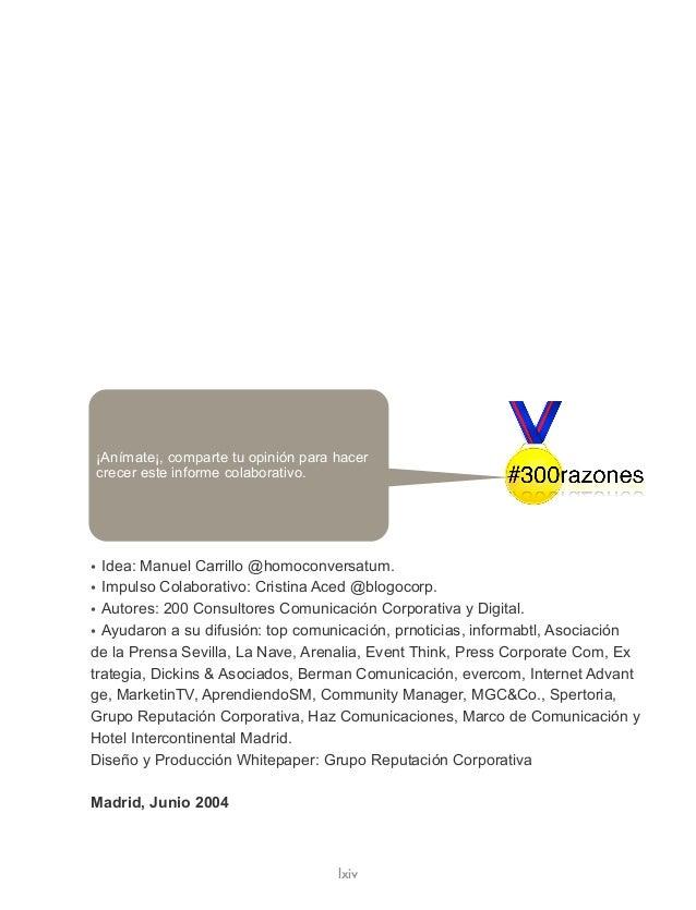 • Idea: Manuel Carrillo @homoconversatum. • Impulso Colaborativo: Cristina Aced @blogocorp. • Autores: 200 Consultores Com...