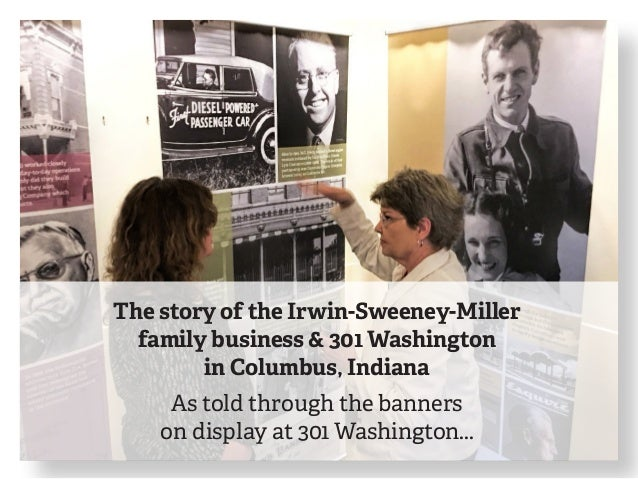 The story of the Irwin-Sweeney-Miller family business & 301 Washington in Columbus, Indiana As told through the banners on...