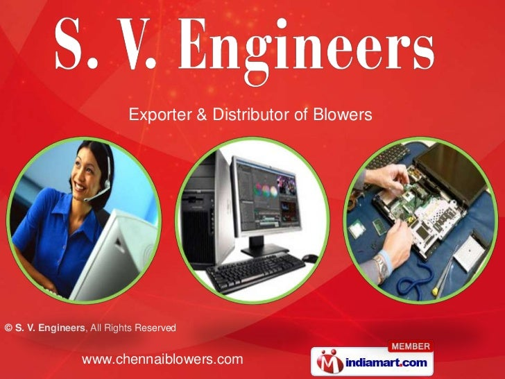 Exporter & Distributor of Blowers© S. V. Engineers, All Rights Reserved                 www.chennaiblowers.com
