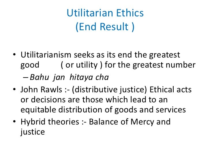 utilitarian and deontological considerations corruption Deontological ethics one of the most important implications of deontology is that praiseworthy goals can never justify the immoral actions ends do not justify the means jeremy bentham, an early utilitarian philosopher.