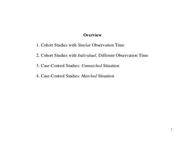 2 Overview 1. Cohort Studies with Similar Observation Time 2. Cohort Studies with Individual, Different Observation Time 3...