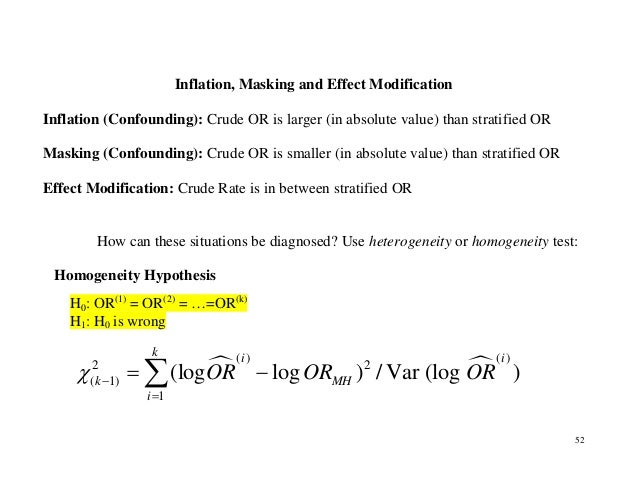 52 Inflation, Masking and Effect Modification Inflation (Confounding): Crude OR is larger (in absolute value) than stratif...