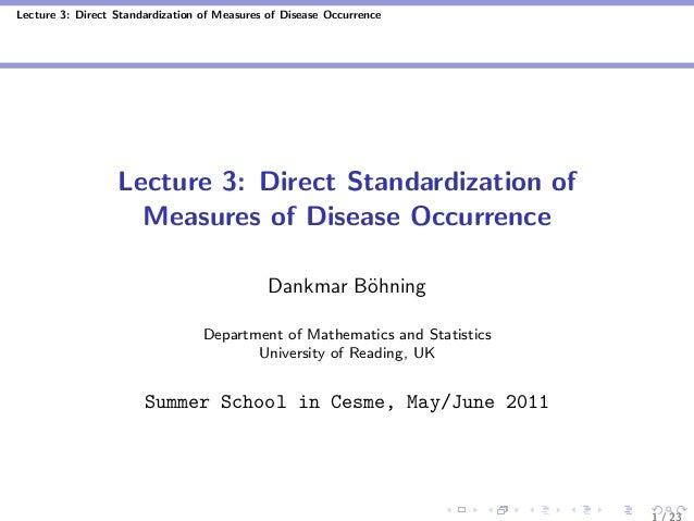 Lecture 3: Direct Standardization of Measures of Disease Occurrence Lecture 3: Direct Standardization of Measures of Disea...