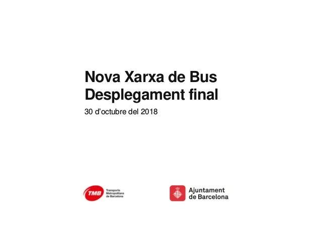 Nova Xarxa de Bus Desplegament final 30 d'octubre del 2018