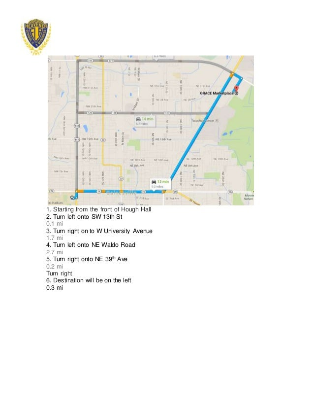 1. Starting from the front of Hough Hall 2. Turn left onto SW 13th St 0.1 mi 3. Turn right on to W University Avenue 1.7 m...