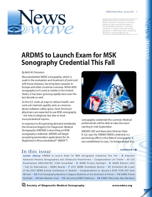 SDMS News Wave  January 2012 1 In this issue cover story: ARDMS to Launch Exam for MSK Sonography Credential This Fall • 4...