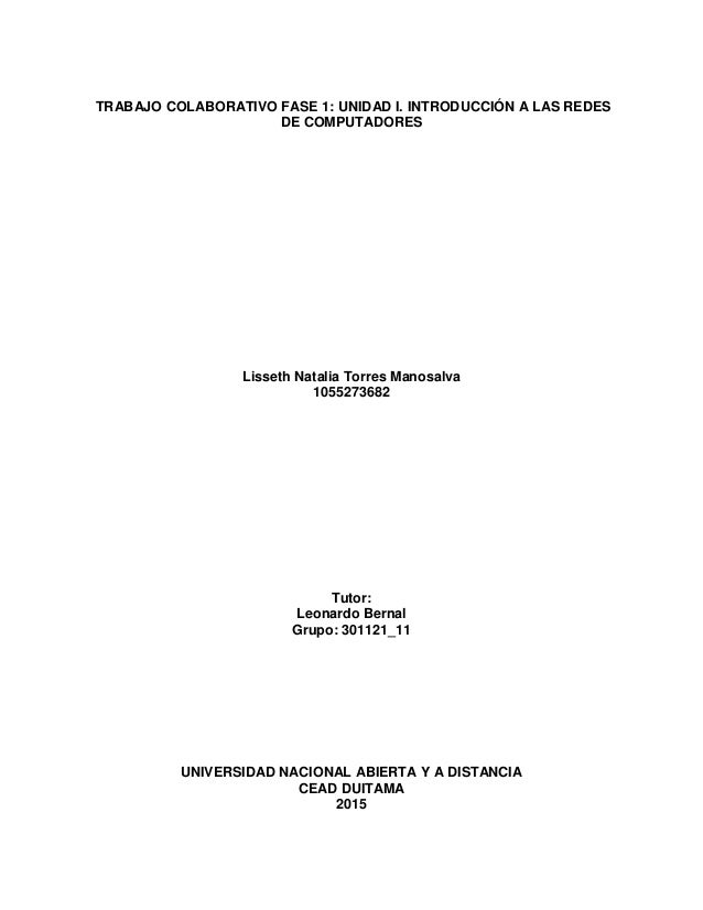 TRABAJO COLABORATIVO FASE 1: UNIDAD I. INTRODUCCIÓN A LAS REDES DE COMPUTADORES Lisseth Natalia Torres Manosalva 105527368...