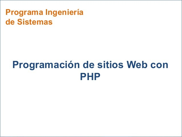Programa Ingeniería de Sistemas Programación de sitios Web con PHP