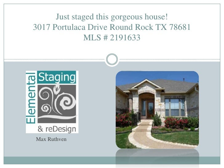Just staged this gorgeous house!3017 Portulaca Drive Round Rock TX 78681MLS # 2191633<br />Max Ruthven<br />