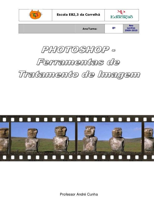 Escola EB2,3 da Correlhã Ano/Turma: 8º Ano Lectivo 2009-2010 Professor André Cunha