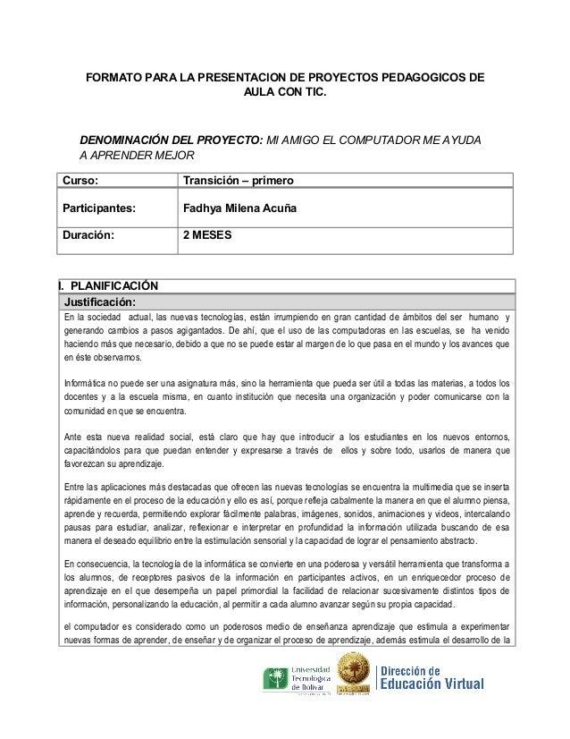 FORMATO PARA LA PRESENTACION DE PROYECTOS PEDAGOGICOS DE AULA CON TIC.  DENOMINACIÓN DEL PROYECTO: MI AMIGO EL COMPUTADOR ...