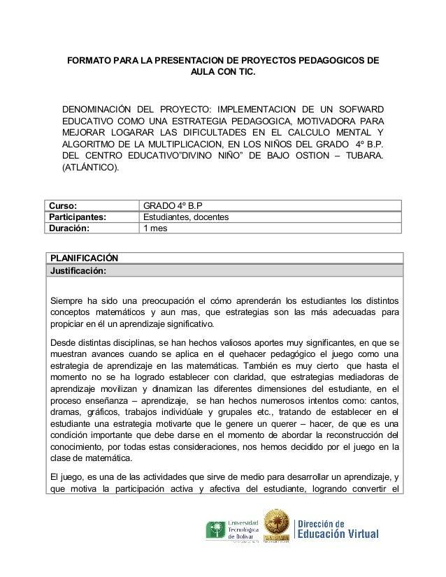 FORMATO PARA LA PRESENTACION DE PROYECTOS PEDAGOGICOS DE AULA CON TIC.  DENOMINACIÓN DEL PROYECTO: IMPLEMENTACION DE UN SO...