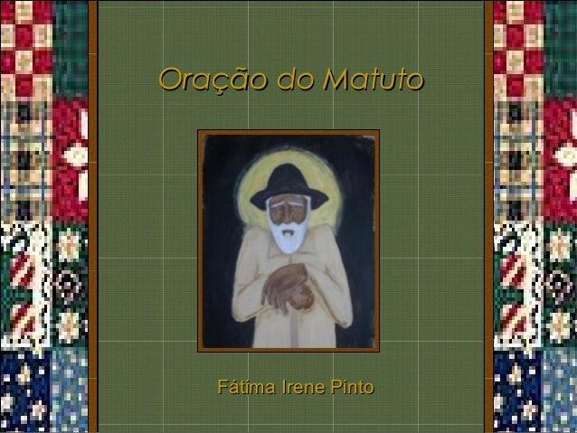Oração do MatutoOração do MatutoFátima Irene PintoFátima Irene Pinto