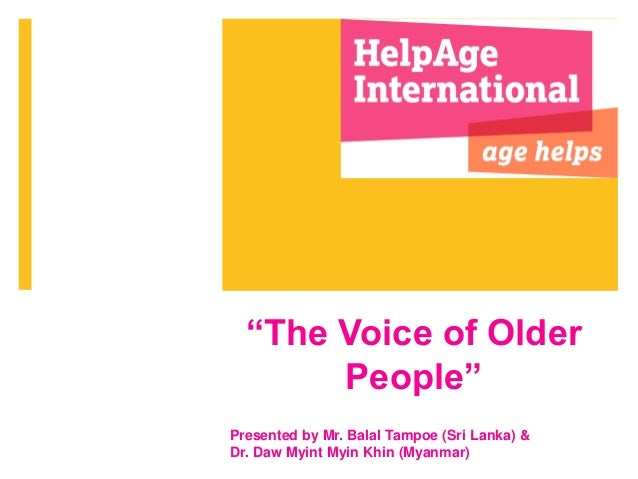 """The Voice of Older People"" Presented by Mr. Balal Tampoe (Sri Lanka) & Dr. Daw Myint Myin Khin (Myanmar)"