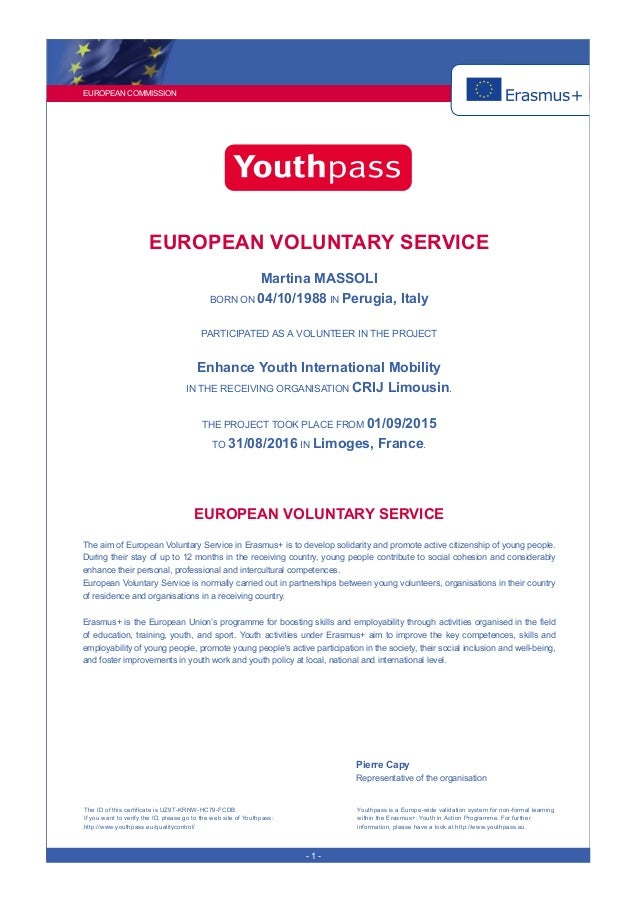 EUROPEAN COMMISSION - 1 - EUROPEAN VOLUNTARY SERVICE Martina MASSOLI BORN ON 04/10/1988 IN Perugia, Italy PARTICIPATED AS ...