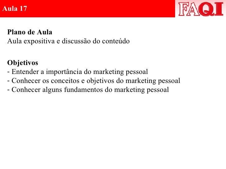 Plano de Aula Aula expositiva e discussão do conteúdo <ul><li>Objetivos </li></ul><ul><li>Entender a importância do market...
