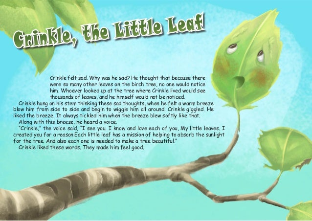 Crinkle, the Little Leaf Crinkle, the Little Leaf Crinkle felt sad. Why was he sad? He thought that because there were so ...