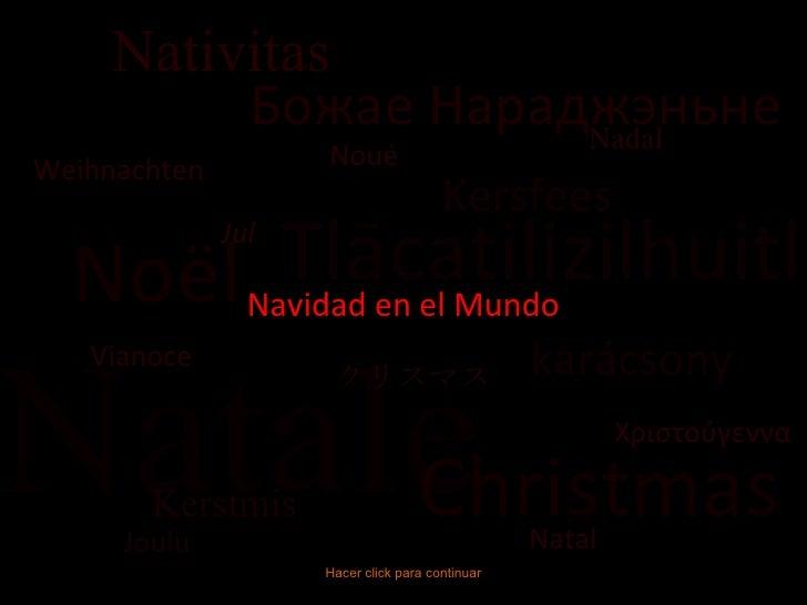 Tlācatilizilhuitl Noël Natale Christmas Nativitas Nadal Jul Weihnachten karácsony Kersfees Kerstmis Natal Joulu Божае Нара...