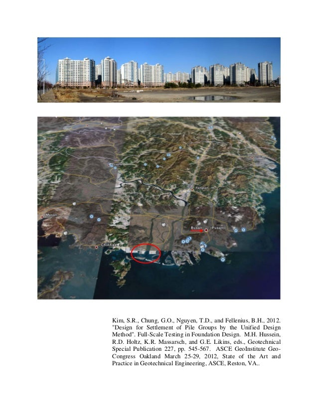 """Kim, S.R., Chung, G.O., Nguyen, T.D., and Fellenius, B.H., 2012. """"Design for Settlement of Pile Groups by the Unified Desi..."""