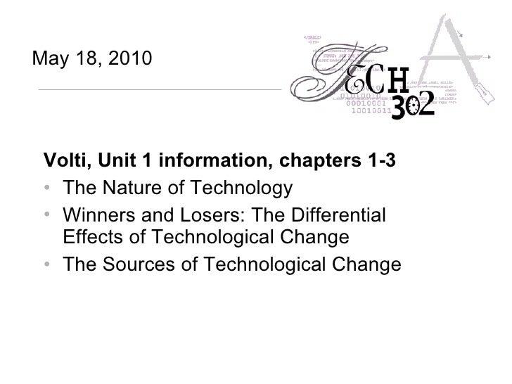 <ul><li>Volti, Unit 1 information, chapters 1-3   </li></ul><ul><li>The Nature of Technology </li></ul><ul><li>Winners and...