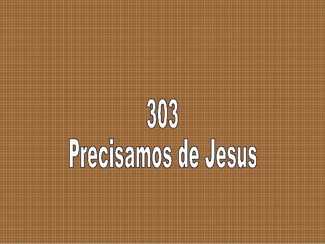Eu preciso de jesus, Tu precisa de jesus; Pecador, vem para a luz Que resplandeceu na cruz; Tu precisas de jesus!
