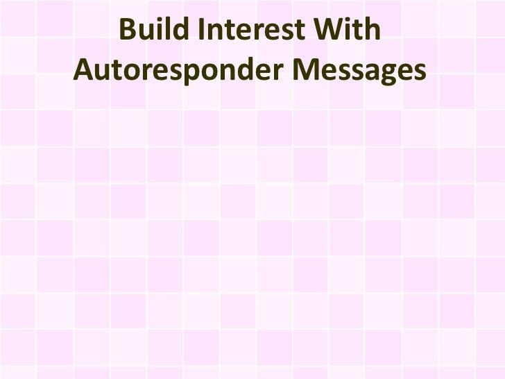 Build Interest WithAutoresponder Messages