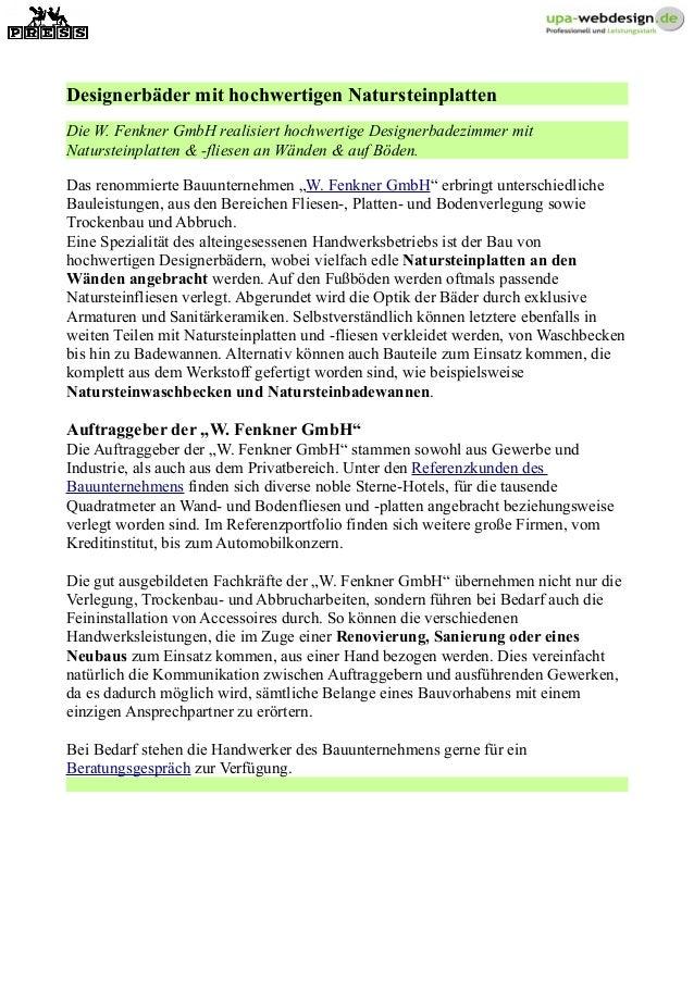 Designerbäder mit hochwertigen Natursteinplatten Die W. Fenkner GmbH realisiert hochwertige Designerbadezimmer mit Naturst...
