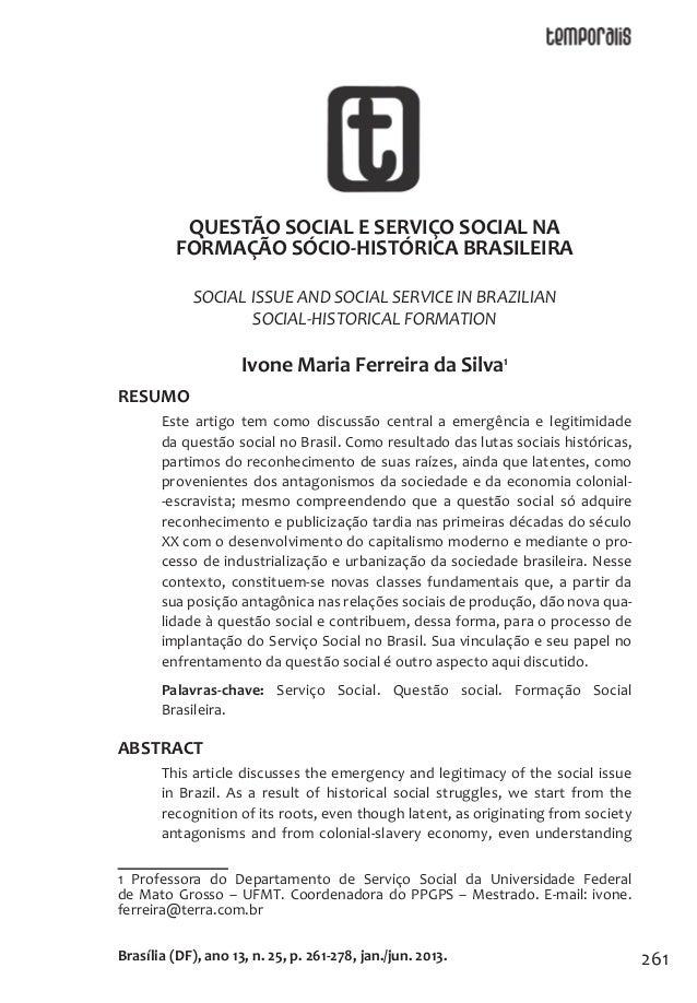261  QUESTÃO SOCIAL E SERVIÇO SOCIAL NA  FORMAÇÃO SÓCIO-HISTÓRICA BRASILEIRA  SOCIAL ISSUE AND SOCIAL SERVICE IN BRAZILIAN...