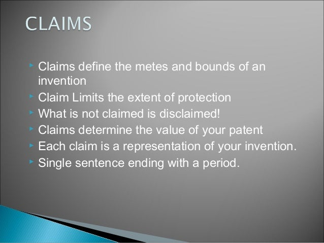 A presentation on mechanics of claim construction and for Metes and bounds