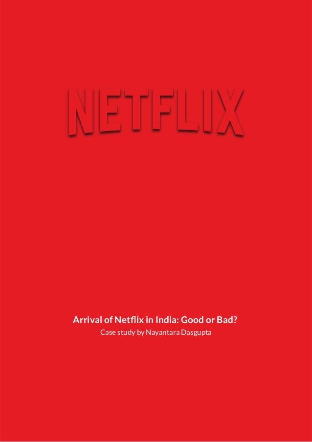 Arrival of Netflix in India: Good or Bad? Case study by Nayantara Dasgupta