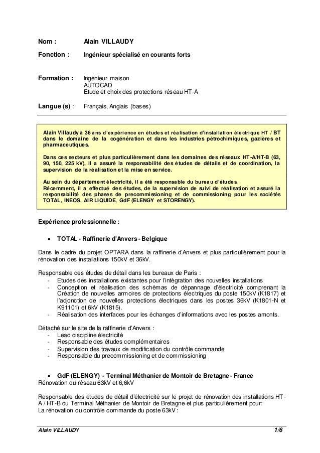Alain VILLAUDY 1/6 Nom : Alain VILLAUDY Fonction : Ingénieur spécialisé en courants forts Formation : Ingénieur maison AUT...