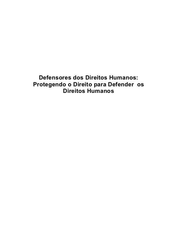 Defensores dos Direitos Humanos:Protegendo o Direito para Defender os         Direitos Humanos