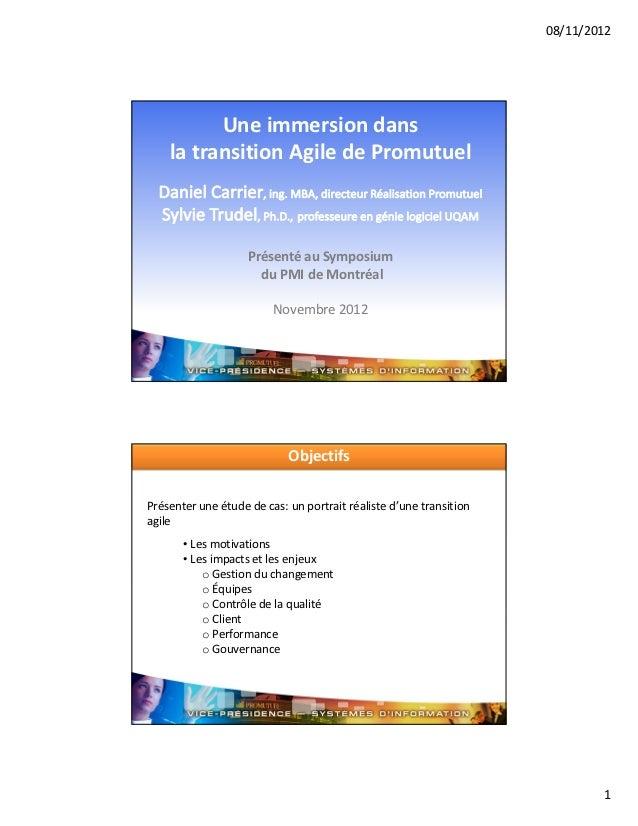 08/11/2012          Une immersion dans    la transition Agile de Promutuel                    Présenté au Symposium       ...