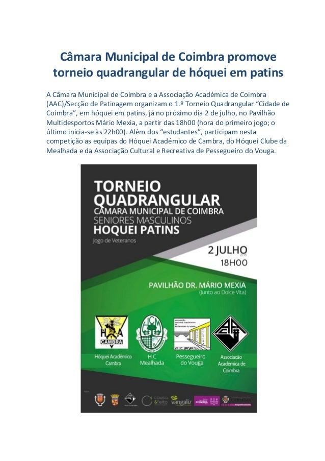 Câmara Municipal de Coimbra promove torneio quadrangular de hóquei em patins A Câmara Municipal de Coimbra e a Associação ...
