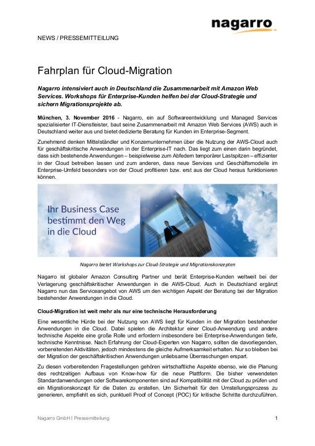 NEWS / PRESSEMITTEILUNG Nagarro GmbH I Pressemitteilung 1 Fahrplan für Cloud-Migration Nagarro intensiviert auch in Deutsc...