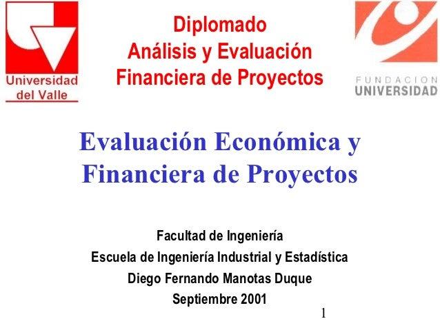 Diplomado      Análisis y Evaluación     Financiera de ProyectosEvaluación Económica yFinanciera de Proyectos            F...