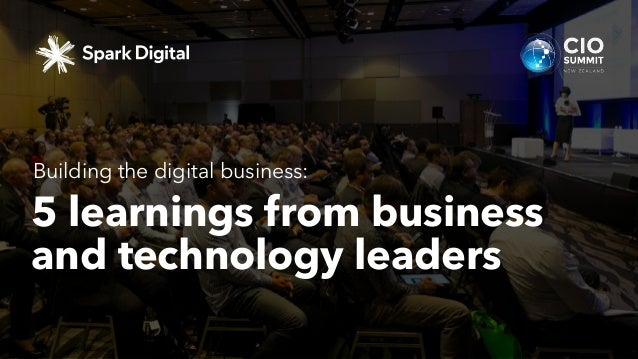 5 learnings from business and technology leaders Building the digital business: