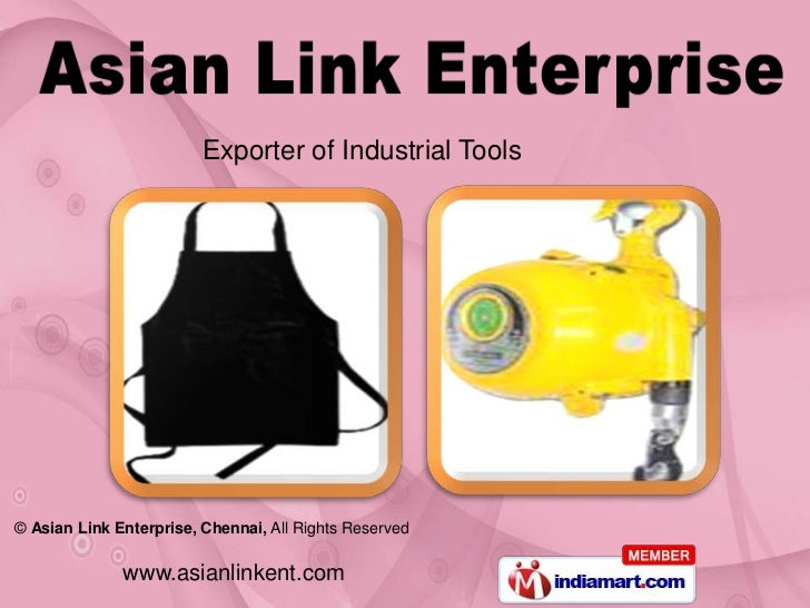 Exporter of Industrial Tools© Asian Link Enterprise, Chennai, All Rights Reserved              www.asianlinkent.com