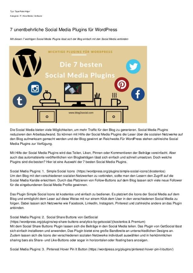 Typ: Tipps/Ratschläge Kategorie: IT | New Media | Software 7 unentbehrliche Social Media Plugins für WordPress Mit diesen ...