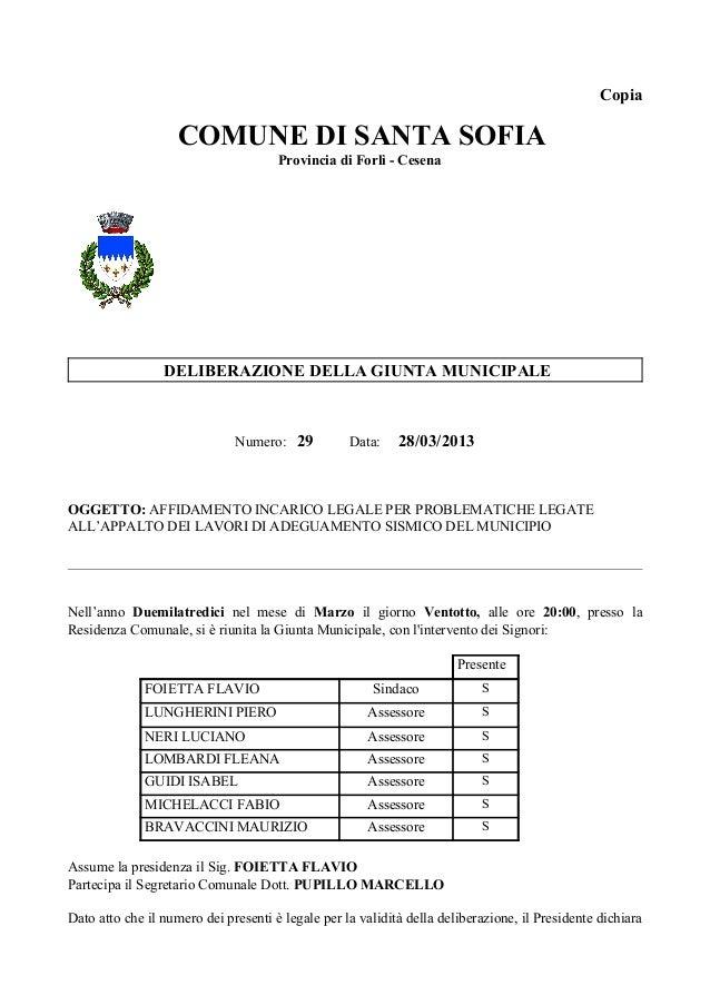 CopiaDELIBERAZIONE DELLA GIUNTA MUNICIPALENumero: 29 Data: 28/03/2013OGGETTO: AFFIDAMENTO INCARICO LEGALE PER PROBLEMATICH...