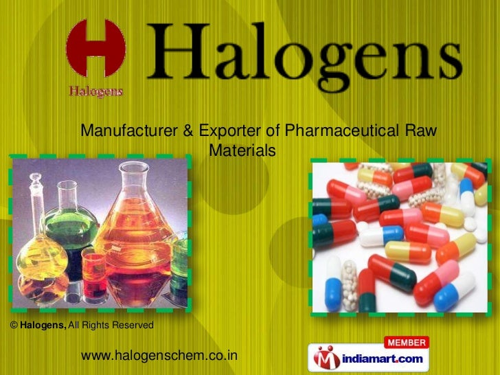 Manufacturer & Exporter of Pharmaceutical Raw                               Materials© Halogens, All Rights Reserved      ...