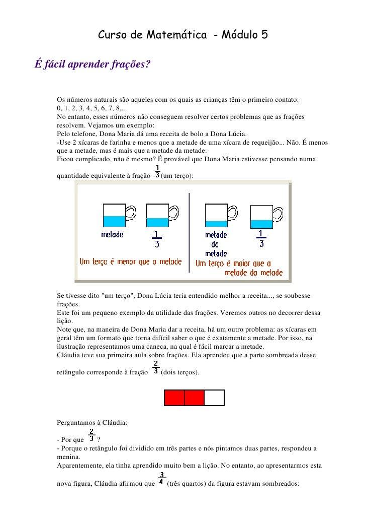 Curso de Matemática - Módulo 5É fácil aprender frações?    Os números naturais são aqueles com os quais as crianças têm o ...