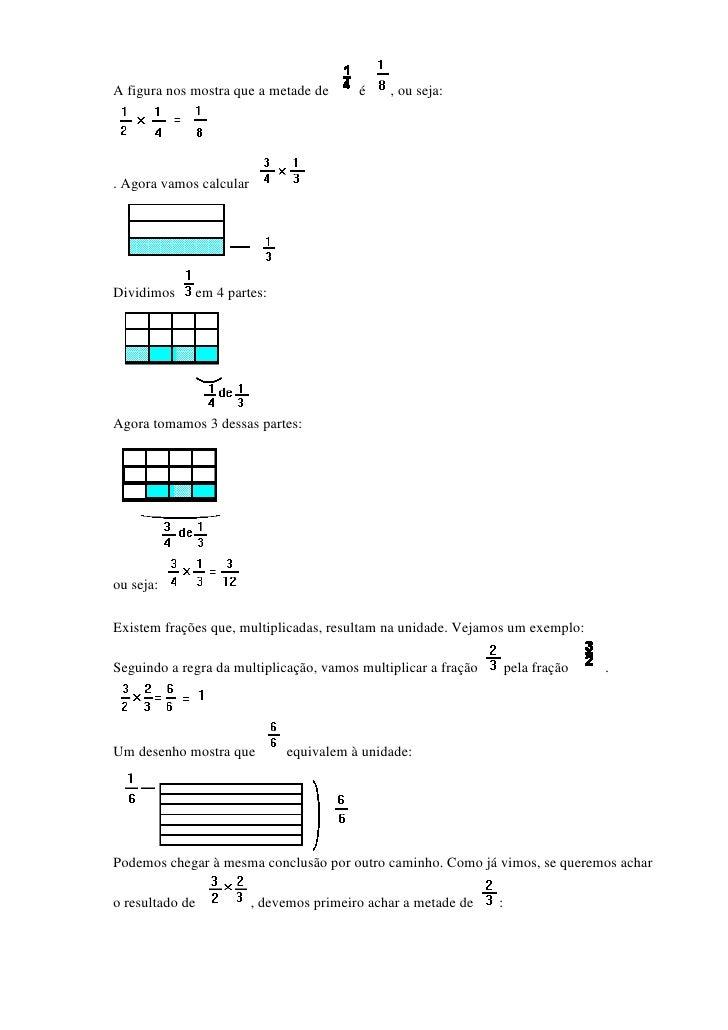 A figura nos mostra que a metade de       é    , ou seja:. Agora vamos calcularDividimos    em 4 partes:Agora tomamos 3 de...