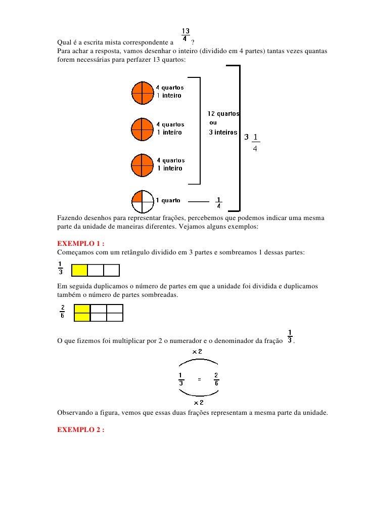 Qual é a escrita mista correspondente a      ?Para achar a resposta, vamos desenhar o inteiro (dividido em 4 partes) tanta...