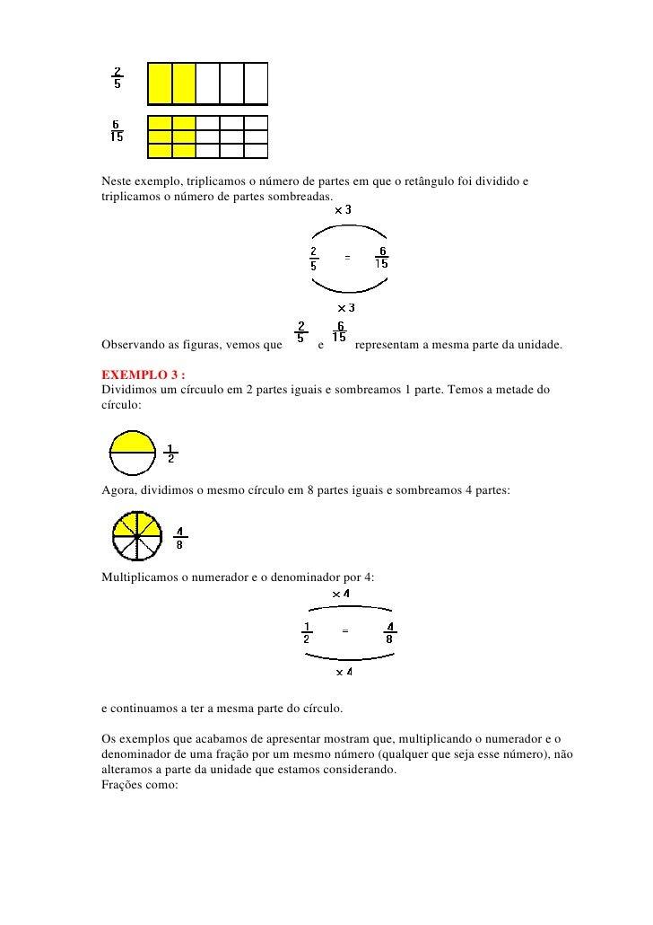 Neste exemplo, triplicamos o número de partes em que o retângulo foi dividido etriplicamos o número de partes sombreadas.O...