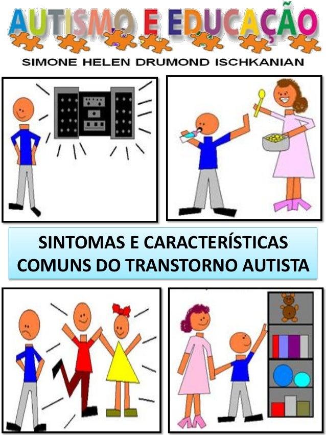 SINTOMAS E CARACTERÍSTICAS COMUNS DO TRANSTORNO AUTISTA