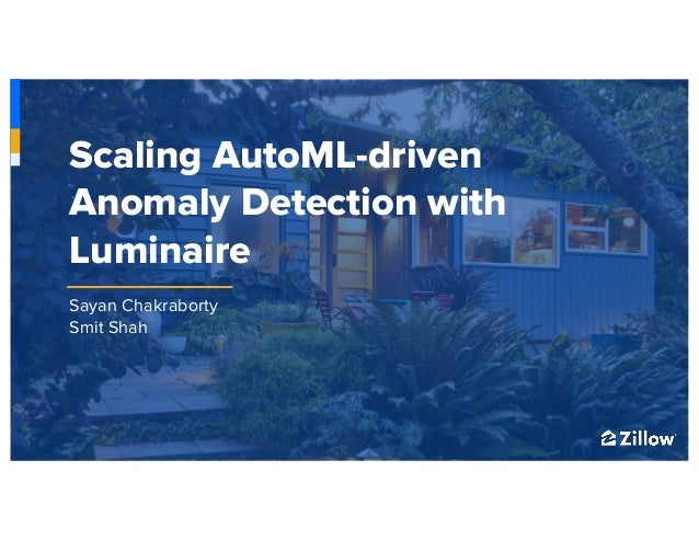 1 Sayan Chakraborty Smit Shah Scaling AutoML-driven Anomaly Detection with Luminaire